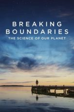 Nonton film Breaking Boundaries: The Science of Our Planet (2021) sub indo