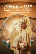 Nonton film Happier Than Ever: A Love Letter to Los Angeles (2021) sub indo